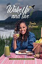 Wake Up and Live: A mind-body-spirit approach to lifestyle change (Wake Up and Live Series)