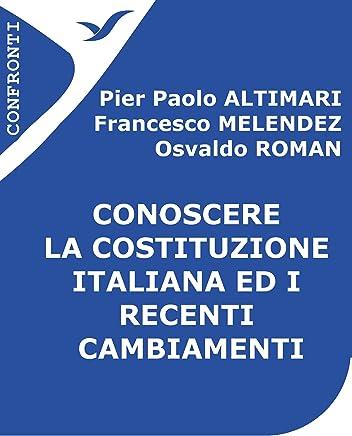 Conoscere la Costituzione italiana ed i recenti cambiamenti (Confronti Vol. 2)