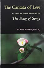 The Cantata of Love: A Verse by Verse Reading of the Song of Songs