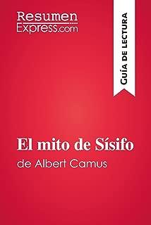 El mito de Sísifo de Albert Camus (Guía de lectura): Resumen y análisis completo (Spanish Edition)