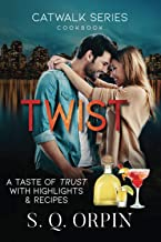 TWIST: A TASTE OF TRUST WITH HIGHLIGHTS AND RECIPES (CATWALK)