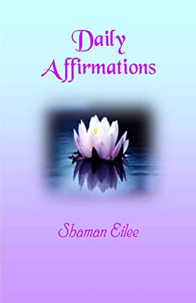Daily Affirmations: Mythonian Ways (Mythonian Energy Healing Book 6)