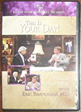 This Is Your Day! Pastor Benny Hinn with Eric Braverman, MD