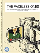 The Faceless Ones: The Stories of North Korean Defectors with No Other Choice