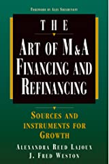 Art of M&A: Financing and Refinancing (Art of M & A) Kindle Edition