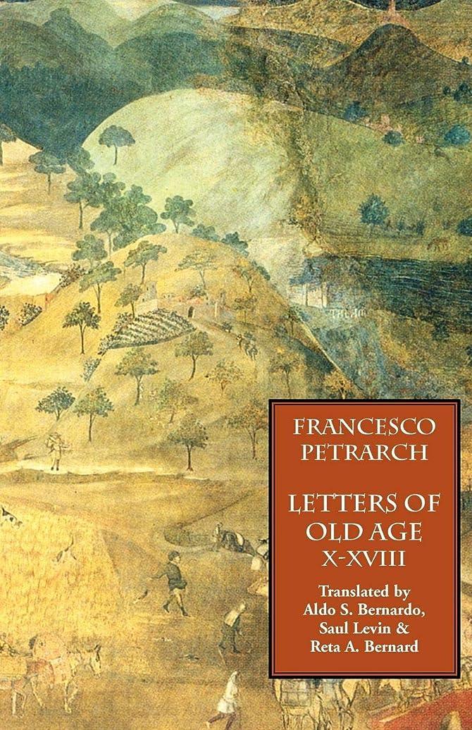 顕著一生反乱Letters of Old Age (Rerum Senilium Libri) Volume 2, Books X-XVIII