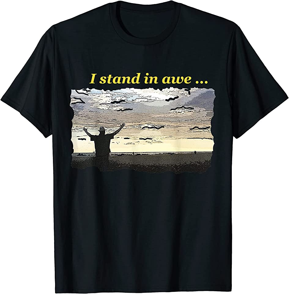 Chaplain Russ Arms Raised - I Stand in Awe T-Shirt