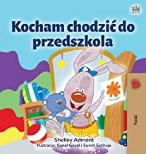I Love to Go to Daycare (Polish Children's Book) (Polish Bedtime Collection) (Polish Edition)