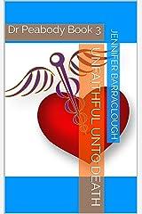 Unfaithful unto Death (Dr Peabody Book 3) Kindle Edition