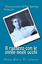 Il ragazzo con le stelle negli occhi: Vita e pensieri di Pier Giorgio Frassati (Amici dello Spirito Vol. 7) (Italian Edition)