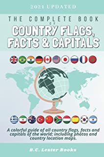 The Complete Book of Country Flags, Facts and Capitals: A colorful guide of all country flags, facts and capitals of the w...