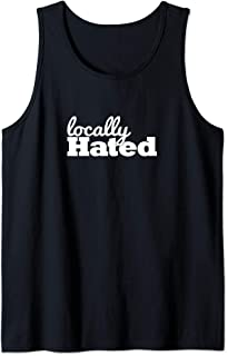 Locally Hated Tank Top