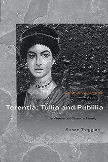 Terentia, Tullia and Publilia: The Women of Cicero's Family