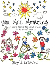 You Are Amazing: A Loving Coloring Book About Creation for All of God's Children (The Joyful Coloring & Activity Series)