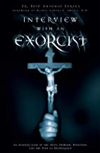 Interview With an Exorcist: An Insider's Look at the Devil, Demonic Possession, and the Path to Deliverance