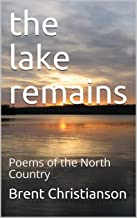 the lake remains: Poems of the North Country