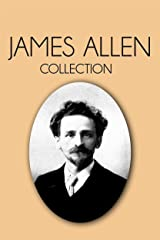 James Allen Collection: As a Man Thinketh, Eight Pillars of Prosperity, The Way of Peace and The Heavenly Life Kindle Edition