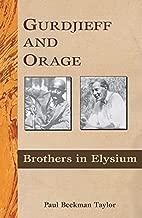 Gurdjieff and Orage: Brothers in Elysium