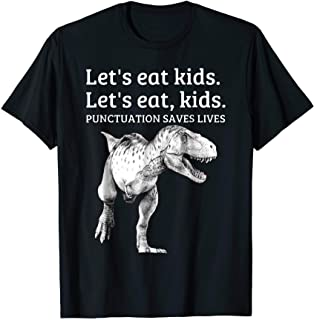 Funny Let's Eat Kids Punctuation Saves Lives Grammar T Shirt