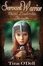 Servant Warrior: Divine Leadership Strengths