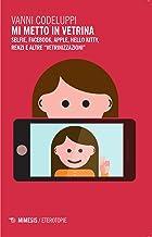 Permalink to Mi metto in vetrina. Selfie, Facebook, Apple, Hello Kitty, Renzi e altre «vetrinizzazioni» PDF