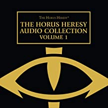 The Horus Heresy Audio Collection: Volume 1: The Horus Heresy Series