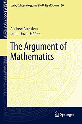 The Argument of Mathematics (Logic, Epistemology, and the Unity of Science Book 30) (English Edition)