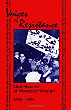Voices of Resistance: Oral Histories of Moroccan Women (SUNY series in Oral and Public History)