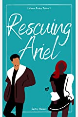 Rescuing Ariel: Urban Fairytales Book 1 Kindle Edition