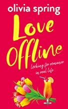 Love Offline: A fun, feel-good romantic comedy: Looking For Romance In Real Life