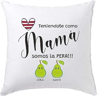 Worfull Regalos Cojín Personalizado Teniéndote como mamá Somos la Pera. Personaliza el Nombre. Frase: Teniendote como mamá Somos la Pera.