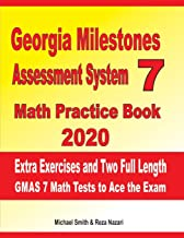 Georgia Milestones Assessment System 7 Math Practice Book 2020: Extra Exercises and Two Full Length GMAS Math Tests to Ace the Exam