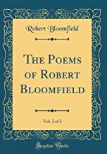 The Poems of Robert Bloomfield, Vol. 3 of 3 (Classic Reprint)