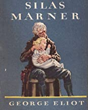 Silas Marner: George Eliot (George Eliot Literature Novel Classics) [Annotated]
