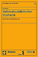 Nationalsozialistisches Strafrecht: Kontinuität und Radikalisierung (Grundlagen des Strafrechts 6) (German Edition)