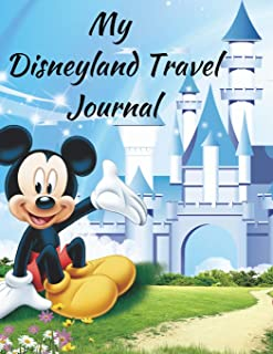 My Disneyland Travel Journal: A Mickey Castle Theme Fun Kids Vacation Activity Guide Book Planner Diary Notebook Log Organizer for Children with ... Memories, Daily Experiences for Boys, Girls
