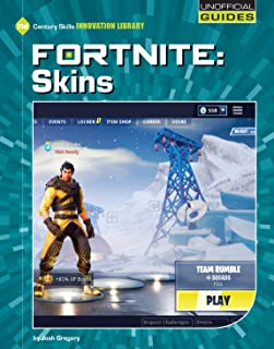 Fortnite: Skins (21st Century Skills Innovation Library: Unofficial Guides)