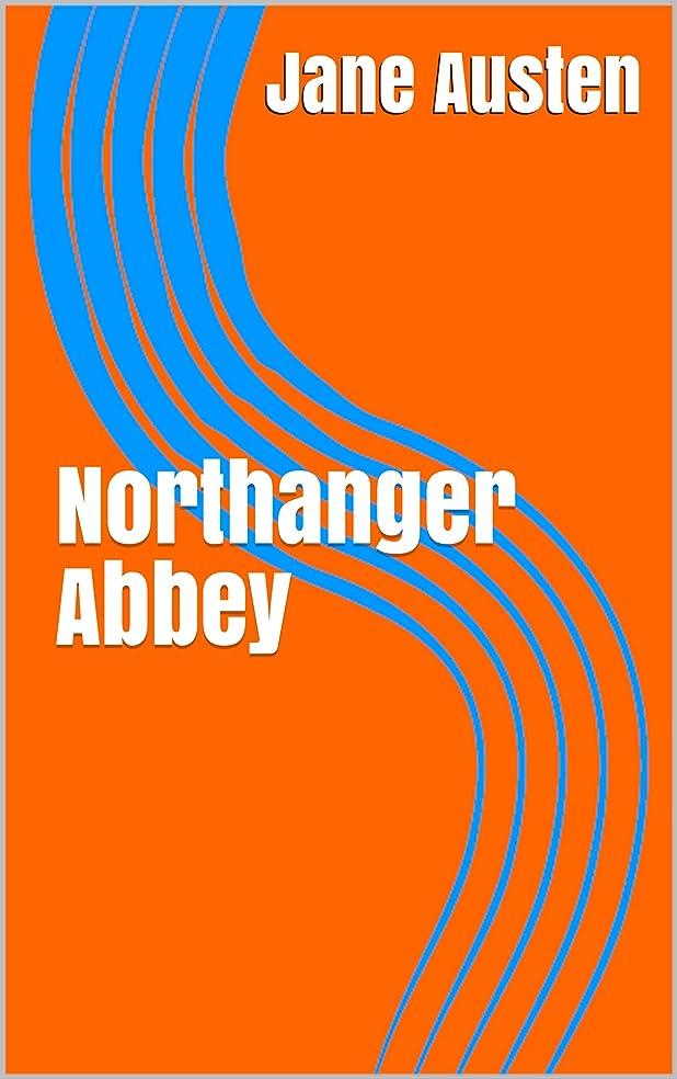 必要としているフェンス夢中Northanger Abbey (English Edition)