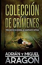 Colección de Crímenes: Tres libros en español de suspense e intriga (Spanish Edition)