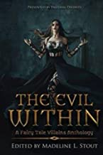 The Evil Within: A Fairy Tale Villains Anthology
