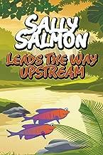 Sally Salmon Leads the Way Upstream