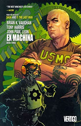 [Ex Machina: Book 3] (By (artist)  Tony Harris , By (artist)  John Paul Leon , By (author)  Brian K. Vaughan) [published: October, 2014]