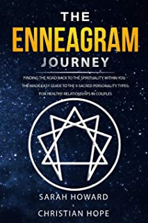 The Enneagram Journey: Finding The Road Back to the Spirituality Within You - The Made Easy Guide to the 9 Sacred Personal...