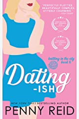Dating-ish: A Friends to Lovers Romance (Knitting in the City Book 6) Kindle Edition