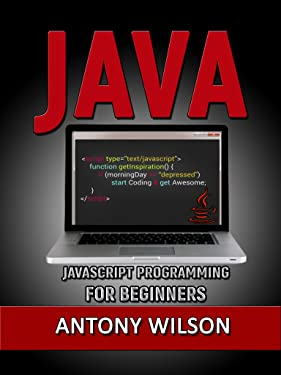 JAVASCRIPT: Programming for beginners(for dummies,step-by-step,tips,apps)
