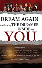 Dream Again: Awakening the Dreamer Inside of You