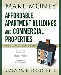 Make Money with Affordable Apartment Buildings and Commercial Properties 2e
