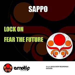 LOCK ON / FEAR THE FUTURE (SAPPO)
