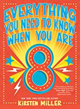 Everything You Need to Know When You're 8