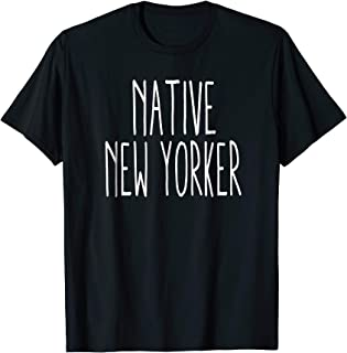 NY T-Shirt Native New Yorker Shirt for Men or Women